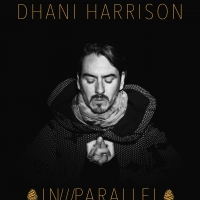 Dhani_Harrison_In_Parallel_1500