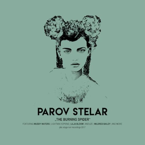 """PAROV STELAR """"The Burning Spider"""""""