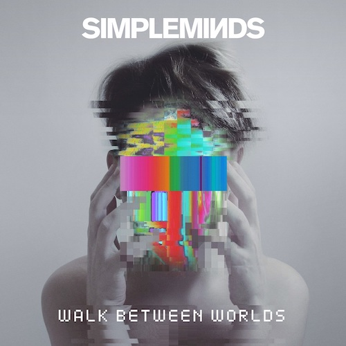 "SIMPLE MINDS ""Walk Between Worlds"""