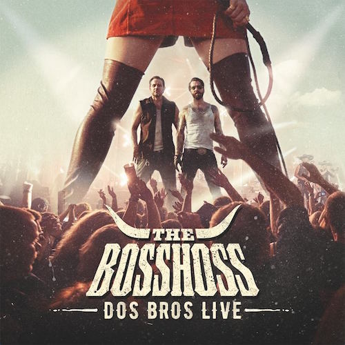 """THE BOSSHOSS  """"DOS BROS LIVE"""""""