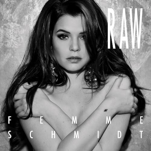 "FEMME SCHMIDT""RAW"""