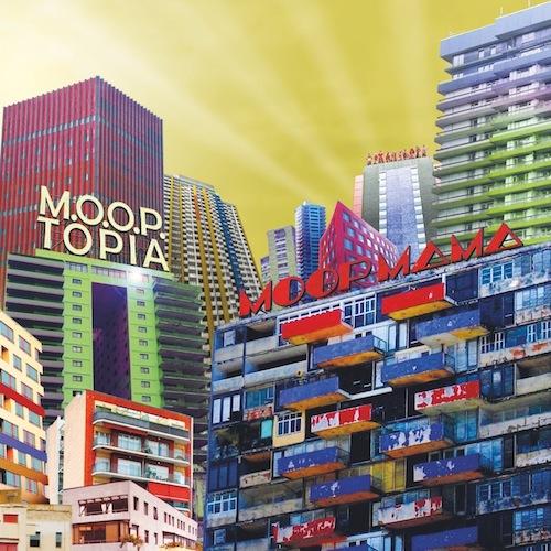 """MOOP MAMA """"M.O.O.P.topia"""""""