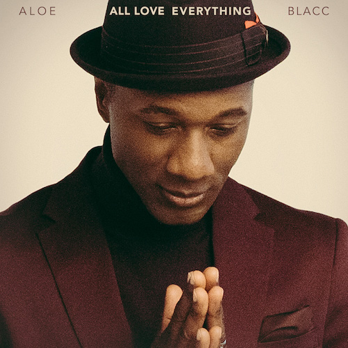 "ALOE BLACC ""All Love Everything"" (Album)"