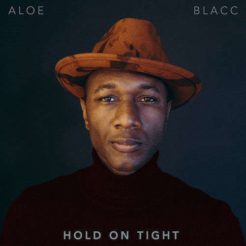 "ALOE BLACC ""Hold On Tight"" (Single) VÖ: 04.09.20"