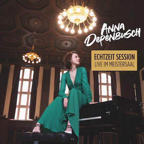 """ANNA DEPENBUSCH """"Echtzeit Session - Live im Meistersaal"""" (EP)"""