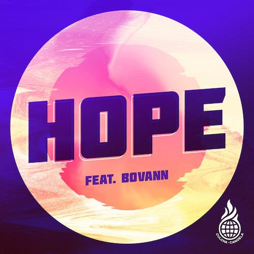 """CULCHA CANDELA """"Hope"""" feat. Bovann (Single) VÖ: 26.03.21"""