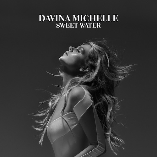 "DAVINA MICHELLE ""Sweet Water"" (Single) VÖ: 19.05.21"
