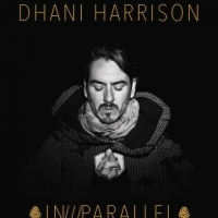 Dhani_Harrison_In_Parallel_500