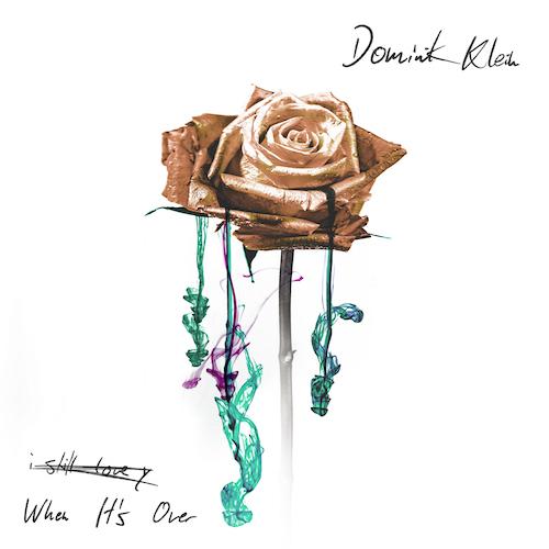 "DOMINIK KLEIN ""When It's Over"" (Single) VÖ: 02.04.21"