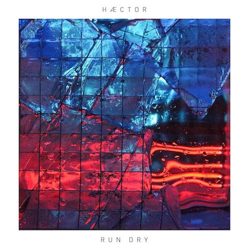 """HÆCTOR """"Run Dry"""" (Single) VÖ: 25.06.21"""