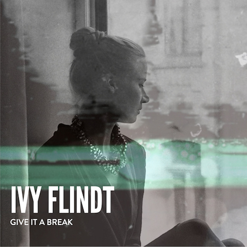 "IVY FLINDT ""Give It A Break"" (Single)"