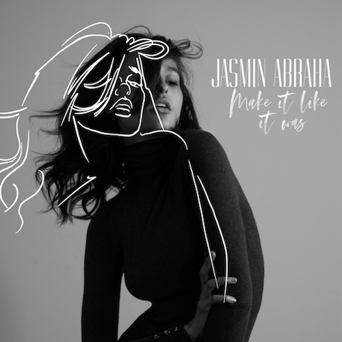 "JASMIN ABRAHA ""Make It Like It Was"" (Single)"