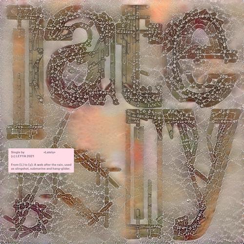 """LEYYA """"Lately"""" (Single) VÖ 30.06.2021"""