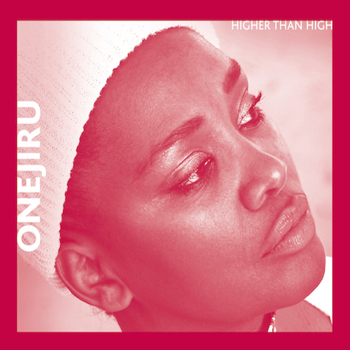 "ONEJIRU ""Higher Than High"" (Album)"