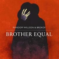 RandomWillsonBrokof_Cover_Brother_Equal_1500