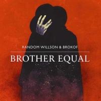 RandomWillsonBrokof_Cover_Brother_Equal_500