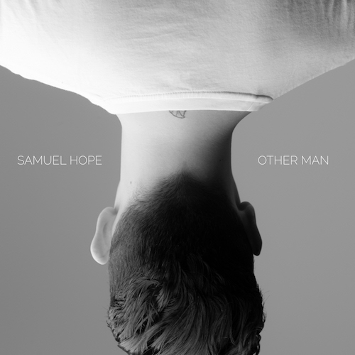 "SAMUEL HOPE ""Other Man"""