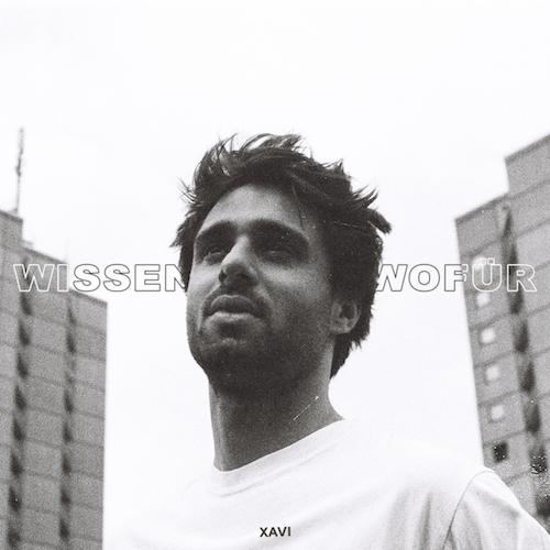 """XAVI """"Wissen wofür"""" (Single) VÖ: 28.08.20"""